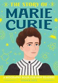 The Story of Marie Curie: A Biography Book for New Readers