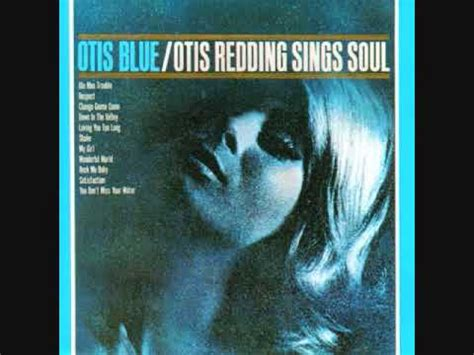 Otis Redding - A Change is Gonna Come - YouTube