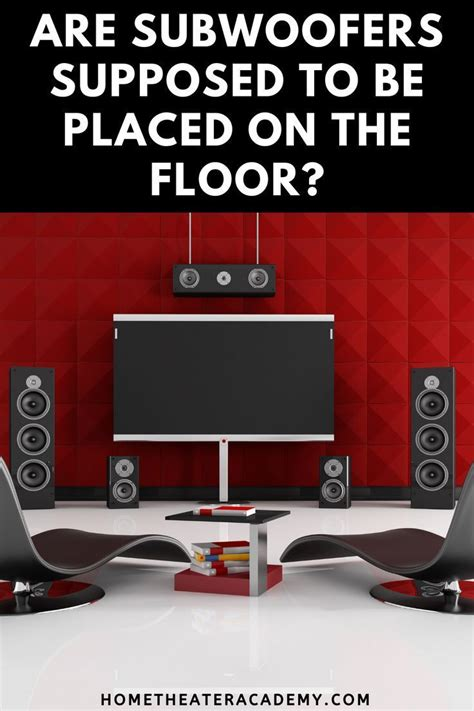 Are Subwoofers Supposed To Be Placed On The Floor? in 2020