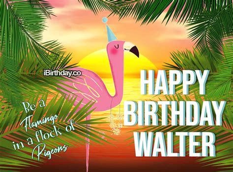 HAPPY BIRTHDAY WALTER – MEMES, WISHES AND QUOTES