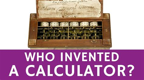 Who Invented the Mechanical Calculator – Pascaline by